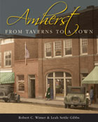Amherst: From Taverns to a Town Robert C. Wimer and Leah Settle Gibbs
